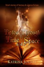 Tiptoe Through Time and Space (ebook)