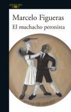 El muchacho peronista (ebook)