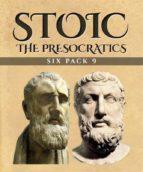 Stoic Six Pack 9 - The Presocratics (ebook)