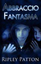 Abbraccio Fantasma (Le Cronache Della Pss, Volume 2) (ebook)