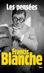 Les Pensées de Francis Blanche (ebook)