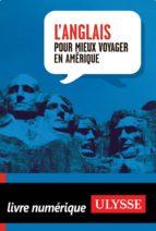 L'anglais pour mieux voyager en Amérique (ebook)