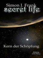 Secret Life Bd1 Kern der Schöpfung (ebook)