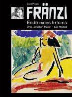FRÄNZI - Ende eines Irrtums. Drei Brücke-Maler - ein Modell (ebook)