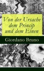 Von der Ursache dem Princip und dem Einen - Vollständige deutsche Ausgabe (ebook)