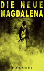 Die Neue Magdalena (Vollständige deutsche Ausgabe) (ebook)
