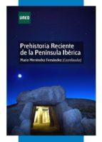 Prehistoria reciente de la península ibérica (ebook)