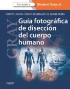 GRAY. Guía fotográfica de disección del cuerpo humano + StudentConsult (ebook)