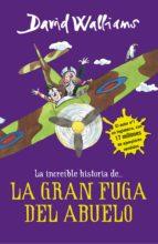 La increíble historia de... La gran fuga del abuelo (ebook)