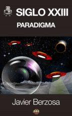 Siglo XXIII. Paradigma (ebook)