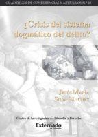 ¿Crisis del sistema dogmático del delito? (ebook)