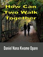 How Can Two Walk Together (ebook)
