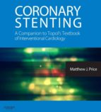 Coronary Stenting: A Companion to Topol's Textbook of Interventional Cardiology (ebook)