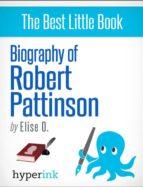 Biography of Robert Pattinson (ebook)