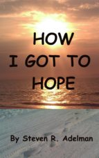 How I Got To Hope (ebook)