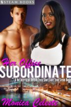 Her Office Subordinate - A Hot Interracial BWWM Erotic Short Story from Steam Books (ebook)