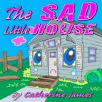 The Sad Little House (ebook)