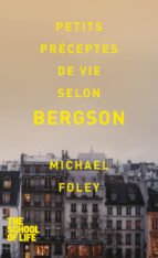 Petits préceptes de vie selon Bergson (ebook)