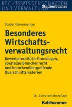 Besonderes Wirtschaftsverwaltungsrecht (ebook)