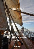 Good Feeling - Das Glück wartet an Bord (ebook)
