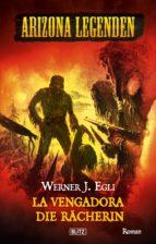 Arizona Legenden 08: La Vengadora, die Rächerin (ebook)