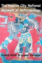 The Mexico City National Museum of Anthropology (ebook)