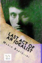 Last act of an idealist (ebook)