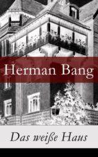 Das weiße Haus - Vollständige deutsche Ausgabe (ebook)