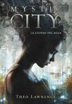 La ciudad del agua (Mystic City 1) (ebook)