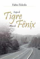 Corpo de Tigre, Alma de Fênix (ebook)