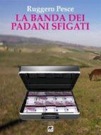 La banda dei padani sfigati (ebook)