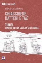 Chiacchiere, datteri e thé. Tunisi, viaggio in una società che cambia. (ebook)