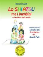 Lo shiatsu tra i bambini in famiglia e nella scuola. Parte seconda (ebook)
