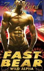 Fast Bear: (BWWM) BBW Paranormal Shape Shifter Romance (Wild Alpha Shifter Mates Book 2) (ebook)