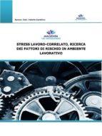 Stress lavoro-correlato, ricerca dei fattori di rischio in ambiente lavorativo (ebook)