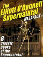 The Elliott O'Donnell Supernatural MEGAPACK® (ebook)