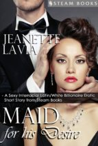 Maid For His Desire - A Sexy Billionaire Short Story from Steam Books (ebook)