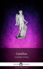 Complete Works of Catullus (Illustrated) (ebook)
