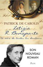 Letizia R. Bonaparte, la mère de toutes les douleurs (ebook)