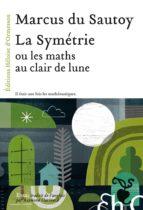 La Symétrie, ou les maths au clair de lune (ebook)