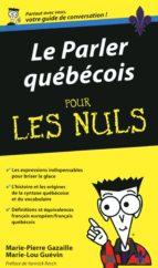 Le Parler québécois - Guide de conversation Pour les Nuls (ebook)