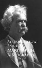 Mark Twain: A Biography (ebook)