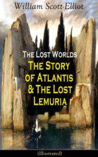 The Lost Worlds: The Story of Atlantis & The Lost Lemuria (Illustrated) (ebook)