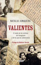 Valientes. El relato de las víctimas del franquismo y de los que les sobrevivieron (ebook)