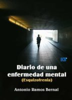 Diario de una enfermedad mental (Esquizofrenia) (ebook)