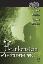Frankenstein e outros mortos-vivos (ebook)