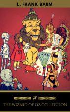 The Wizard of Oz Collection [All 14 books+1 Bonus] (Golden Deer Classics) (ebook)