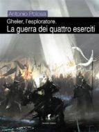 Gheler, l'esploratore. III - La guerra dei quattro eserciti (ebook)