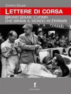 Lettere di corsa. Bruno Solmi, l'uomo che girava il mondo in Ferrari (ebook)