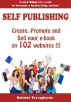 Self Publishing - Create, Promote and Sell your book on 102 websites !!! (ebook)